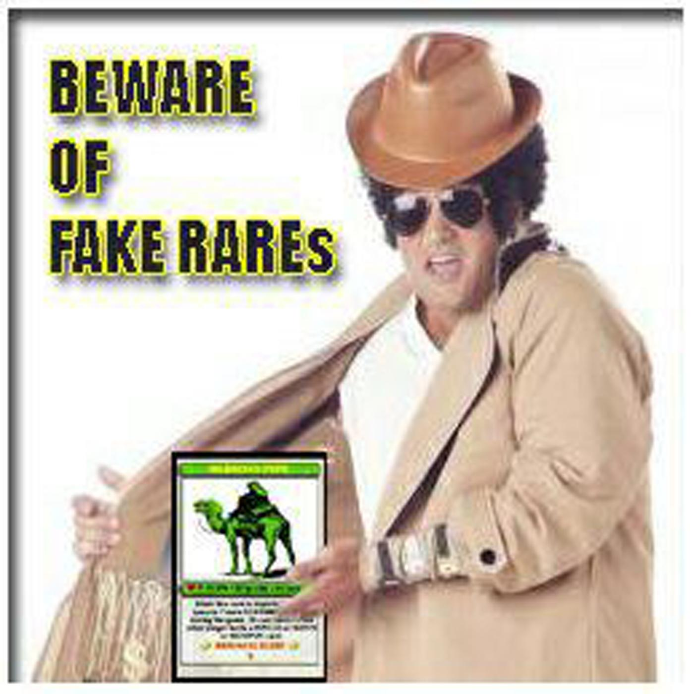 Beware of Fake Rares